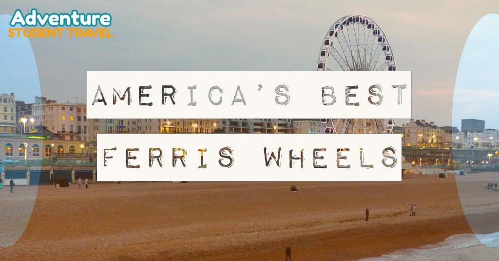 America's Best Ferris Wheels