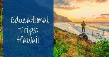7 Things to do on a Class Trip to Hawaii