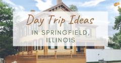 Day Trip Ideas in Springfield, Illinois